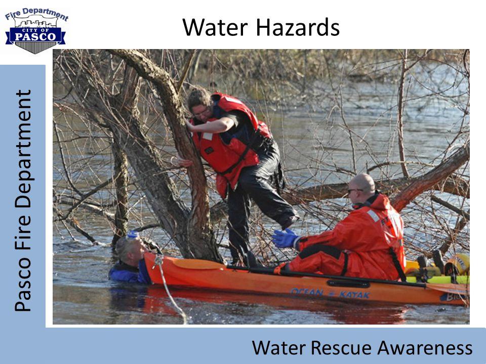 Water Hazards Pasco Fire Department Water Rescue Awareness