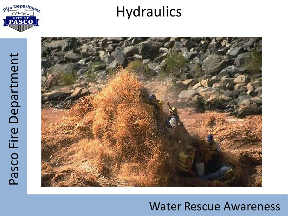 Hydraulics Pasco Fire Department Water Rescue Awareness