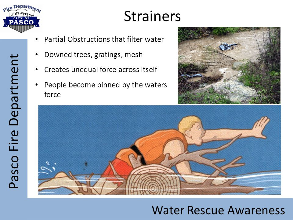 Strainers Pasco Fire Department Water Rescue Awareness