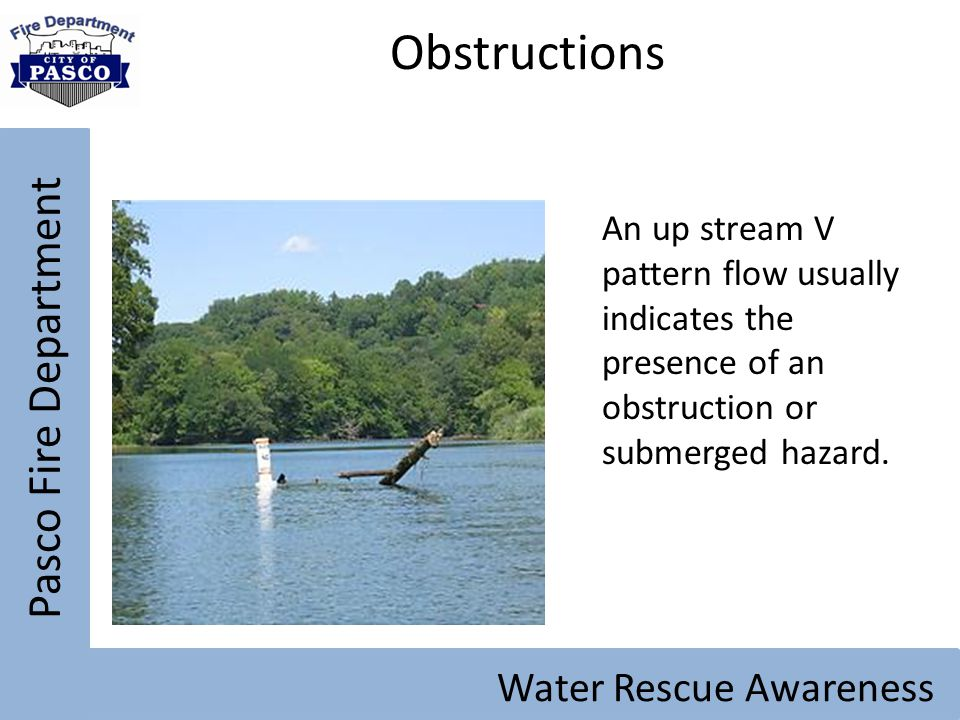 Obstructions Pasco Fire Department Water Rescue Awareness