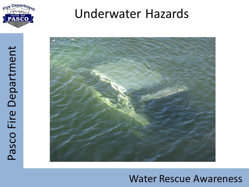 Underwater Hazards Pasco Fire Department Water Rescue Awareness