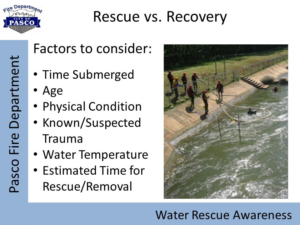 Rescue vs. Recovery Factors to consider: Pasco Fire Department