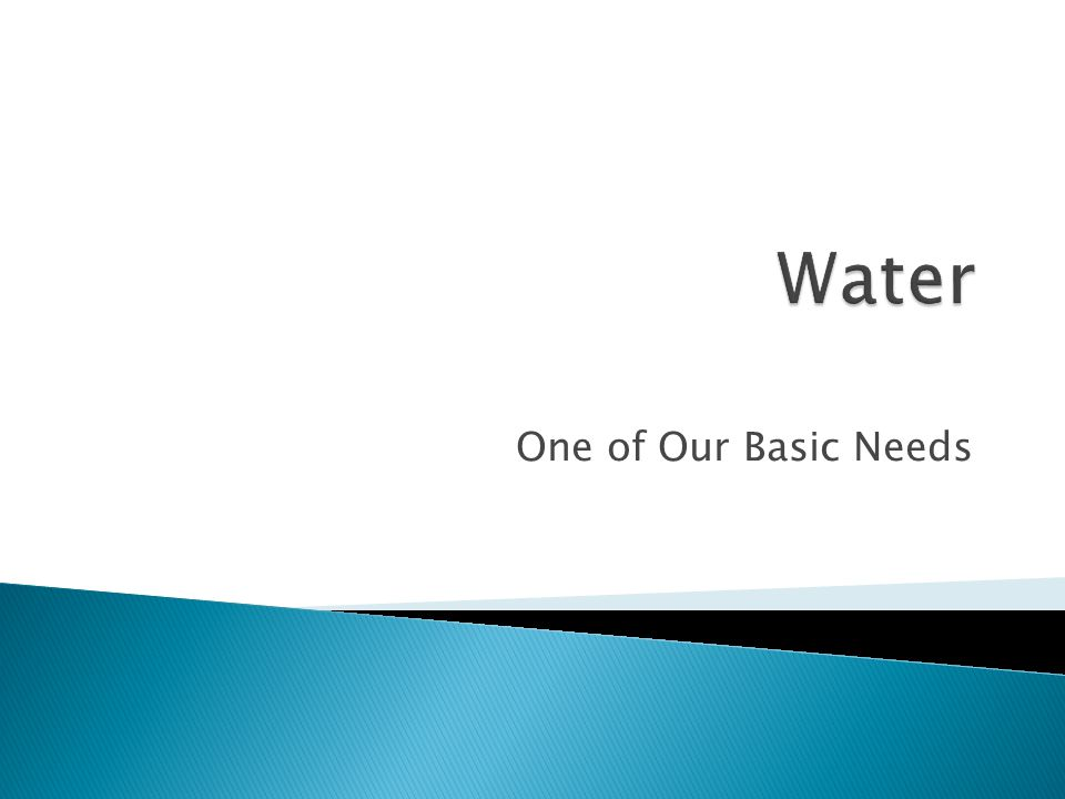 Water One of Our Basic Needs
