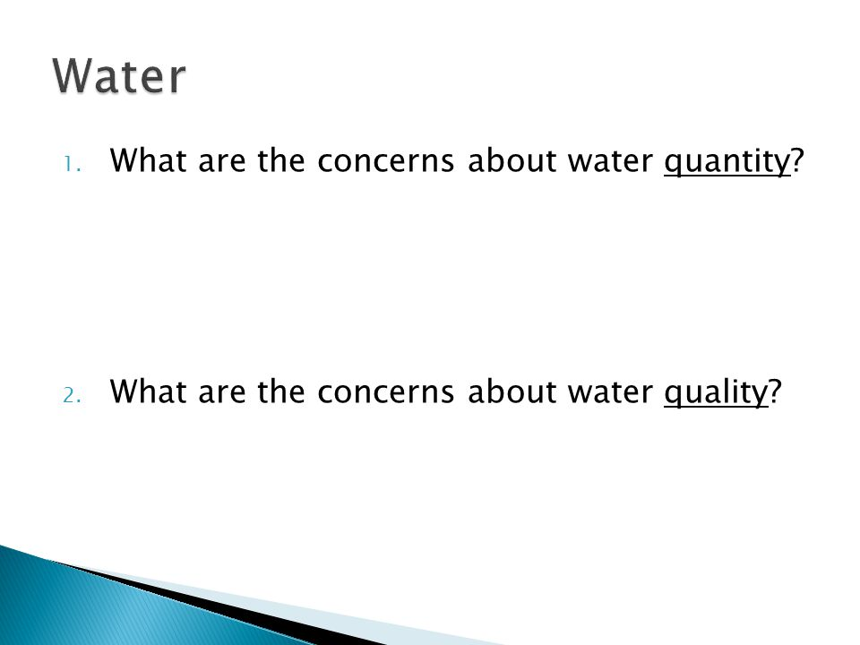 Water What are the concerns about water quantity