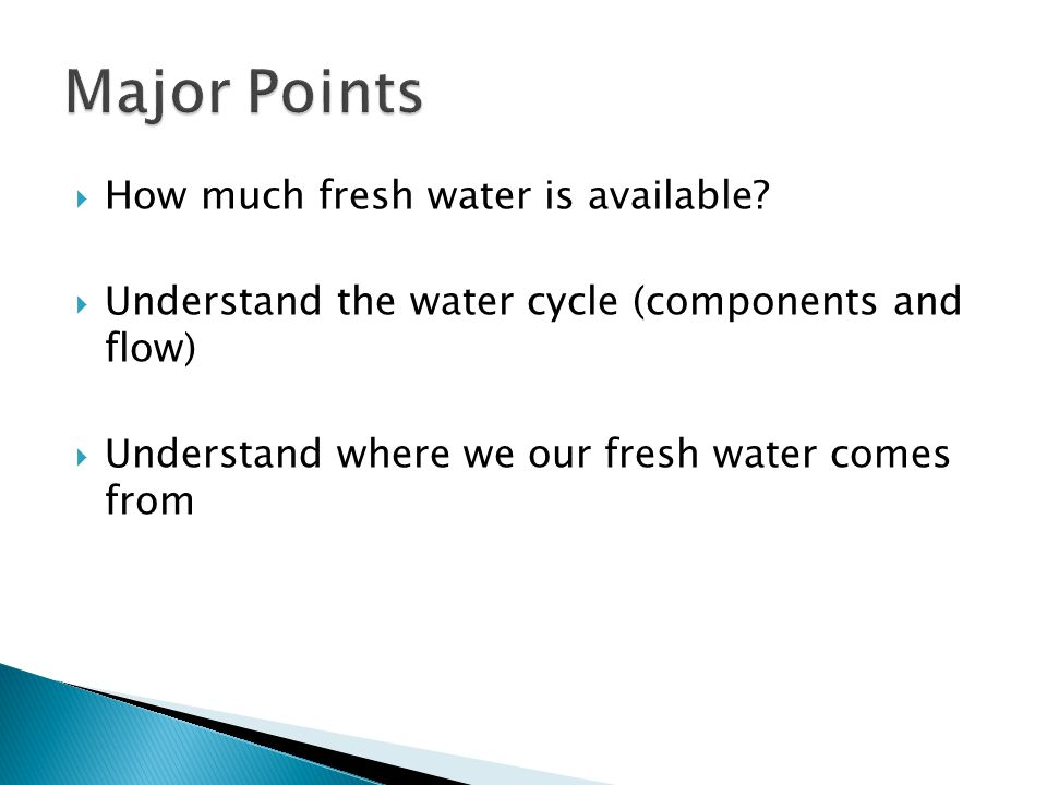 Major Points How much fresh water is available
