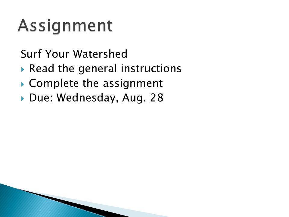 Assignment Surf Your Watershed Read the general instructions