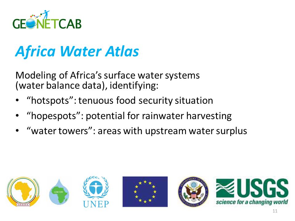 Africa Water Atlas Modeling of Africa's surface water systems (water balance data), identifying: hotspots : tenuous food security situation.