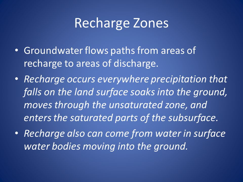 Recharge Zones Groundwater flows paths from areas of recharge to areas of discharge.