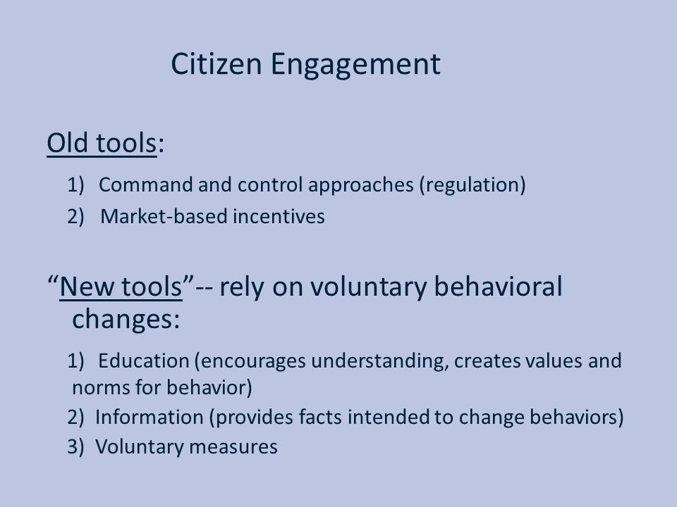 Citizen Engagement Old tools: