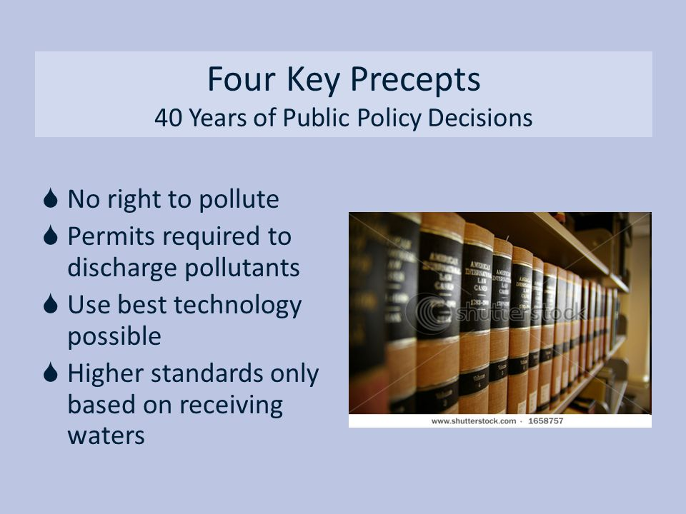 Four Key Precepts 40 Years of Public Policy Decisions