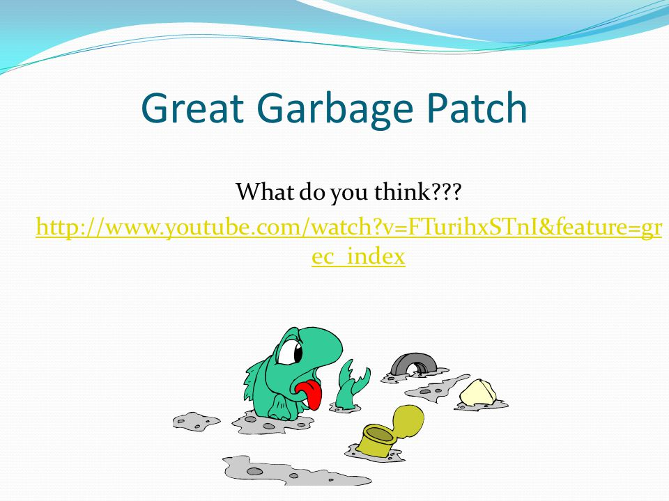 Great Garbage Patch What do you think .