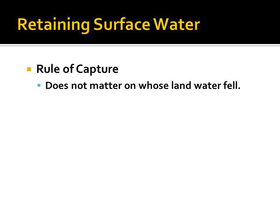 Retaining Surface Water