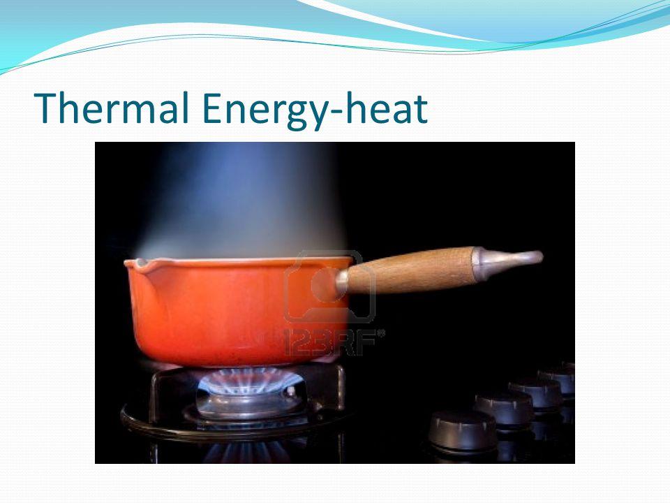 Thermal Energy-heat