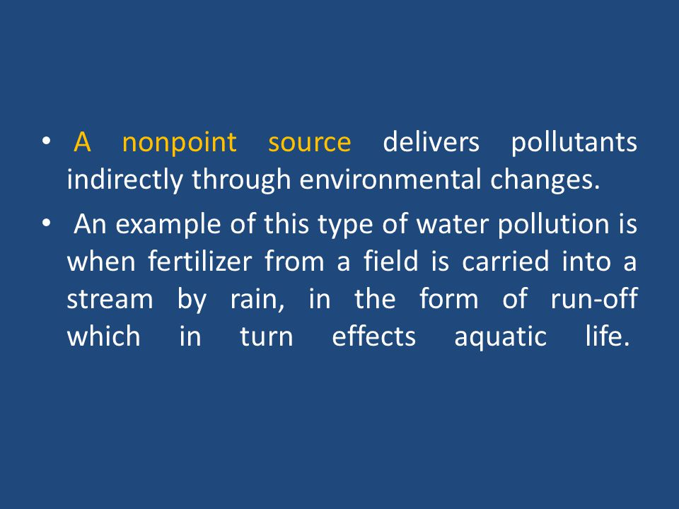 A nonpoint source delivers pollutants indirectly through environmental changes.