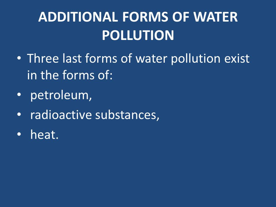 ADDITIONAL FORMS OF WATER POLLUTION