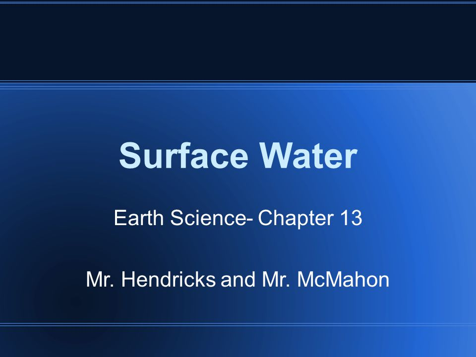 Earth Science- Chapter 13 Mr. Hendricks and Mr. McMahon