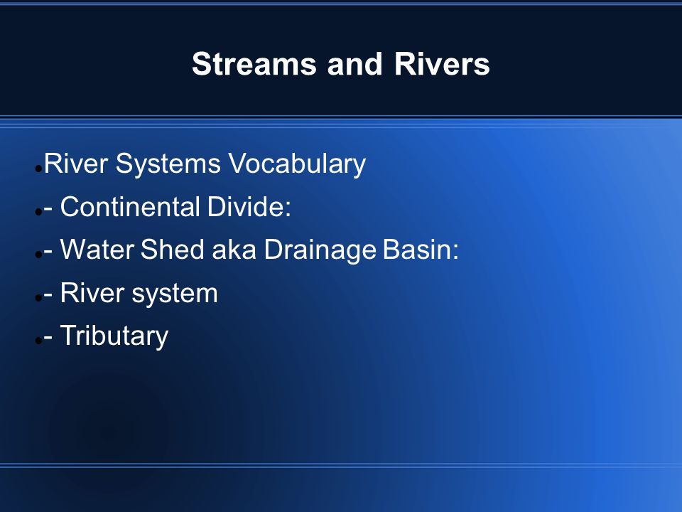 Streams and Rivers River Systems Vocabulary - Continental Divide: