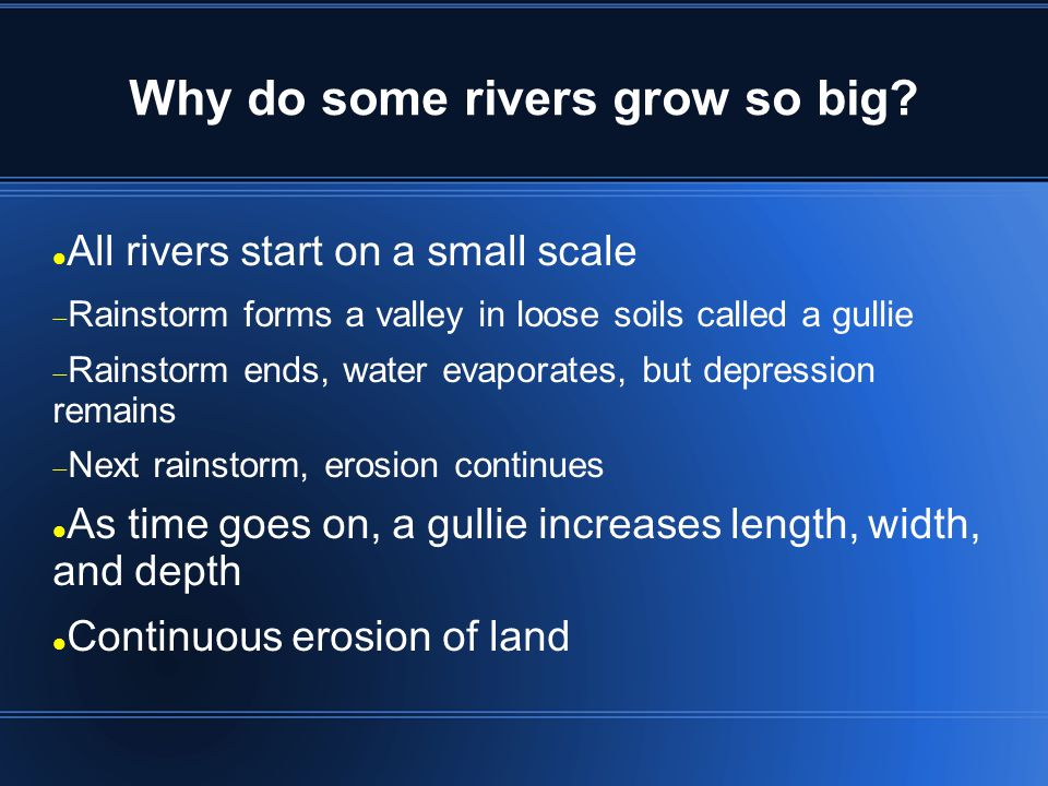 Why do some rivers grow so big