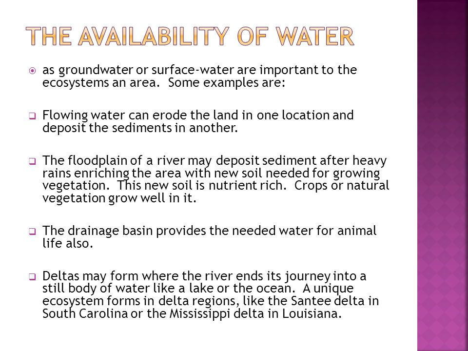 The availability of water