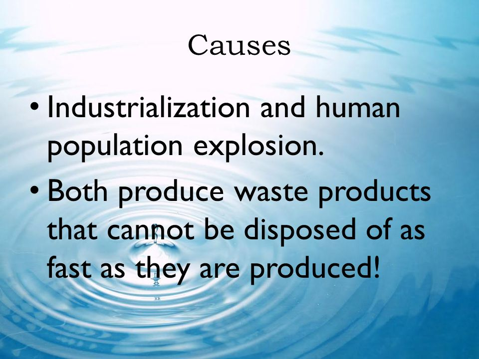 Industrialization and human population explosion.