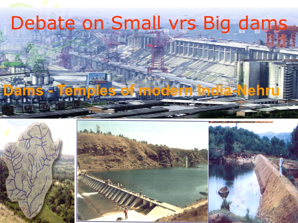 Debate on Small vrs Big dams