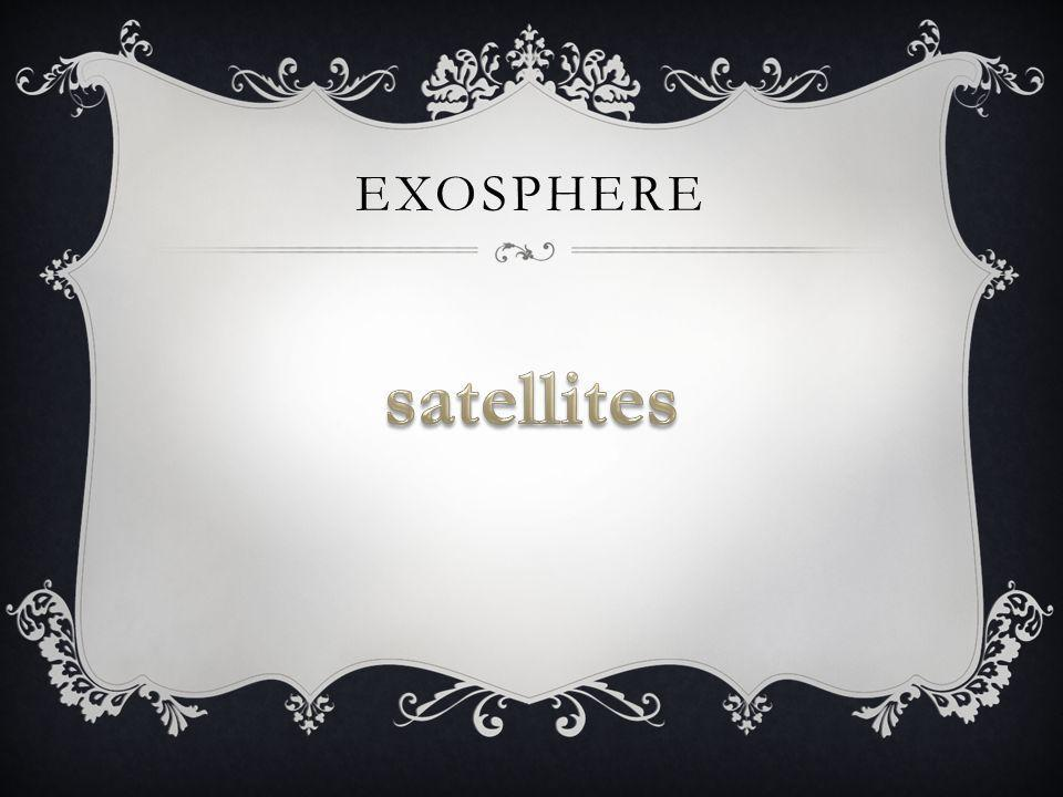 Exosphere satellites
