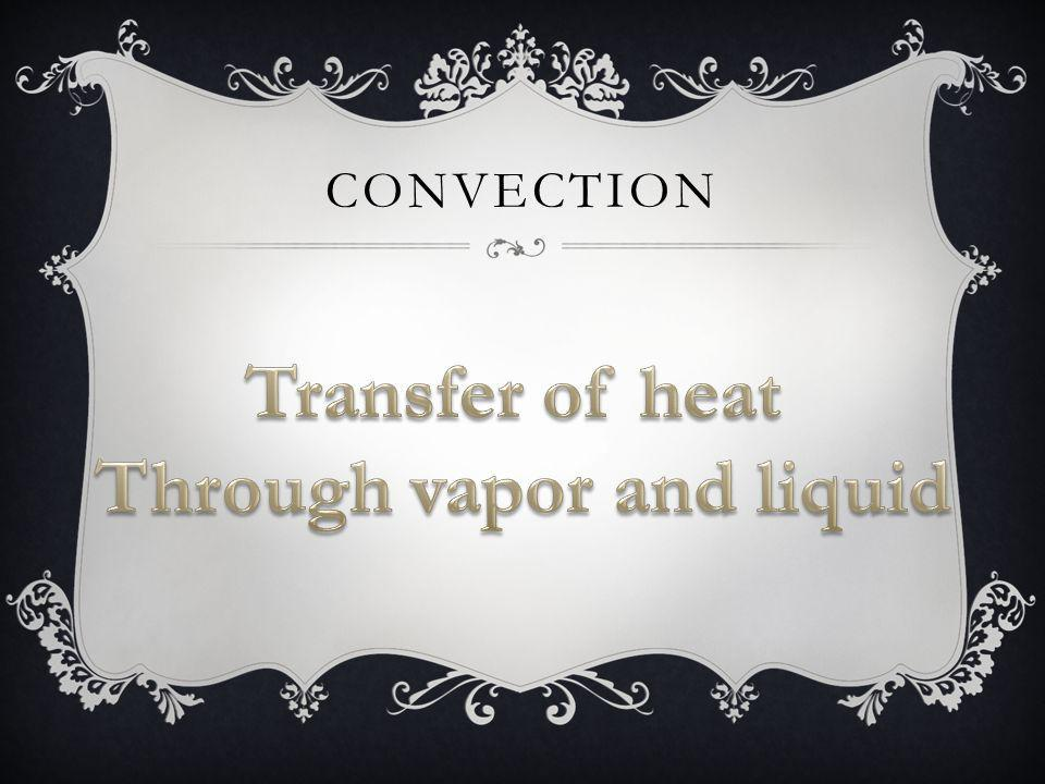 Through vapor and liquid