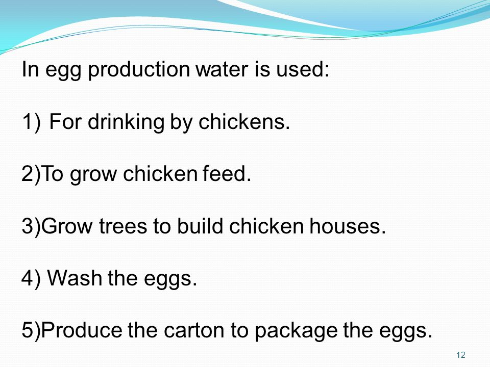 In egg production water is used: