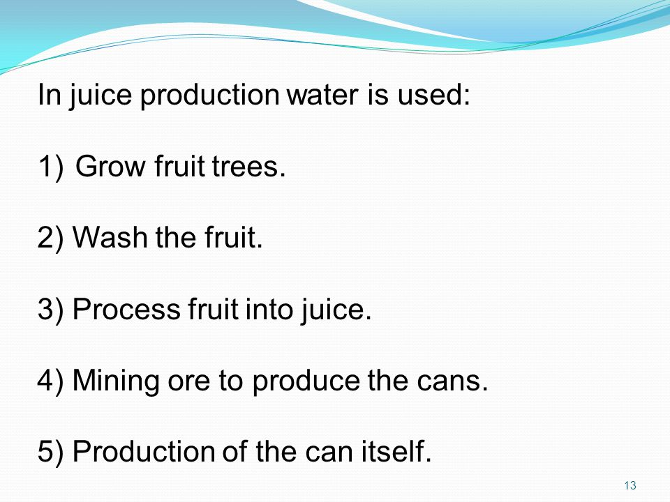 In juice production water is used: