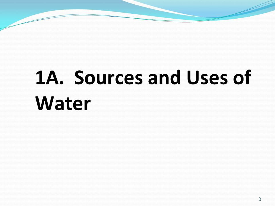 1A. Sources and Uses of Water