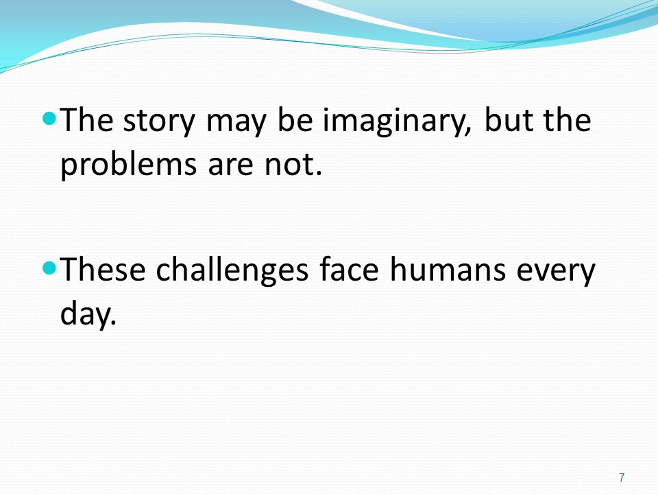 The story may be imaginary, but the problems are not.