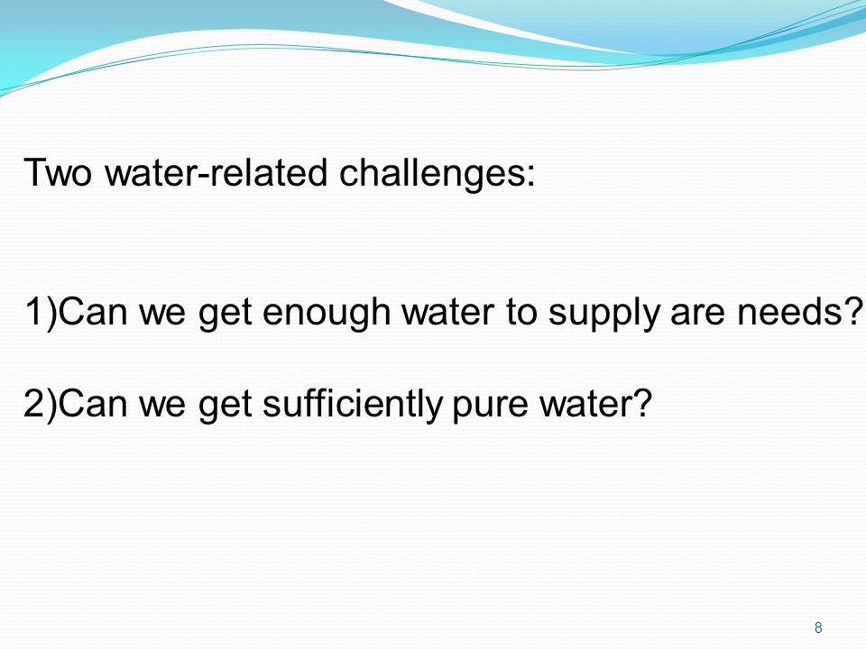 Two water-related challenges: