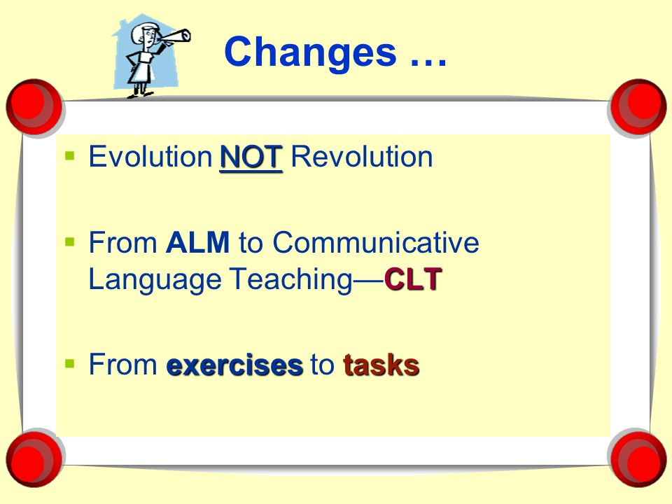 Changes … Evolution NOT Revolution