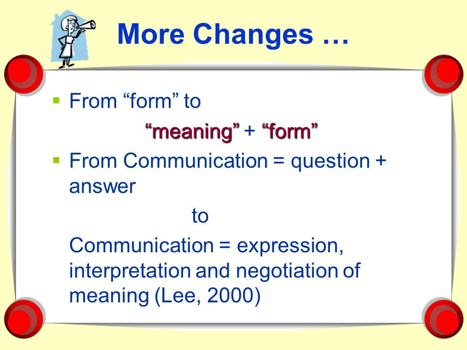 More Changes … From form to From Communication = question + answer