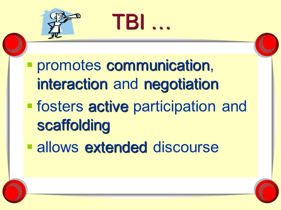 TBI … promotes communication, interaction and negotiation
