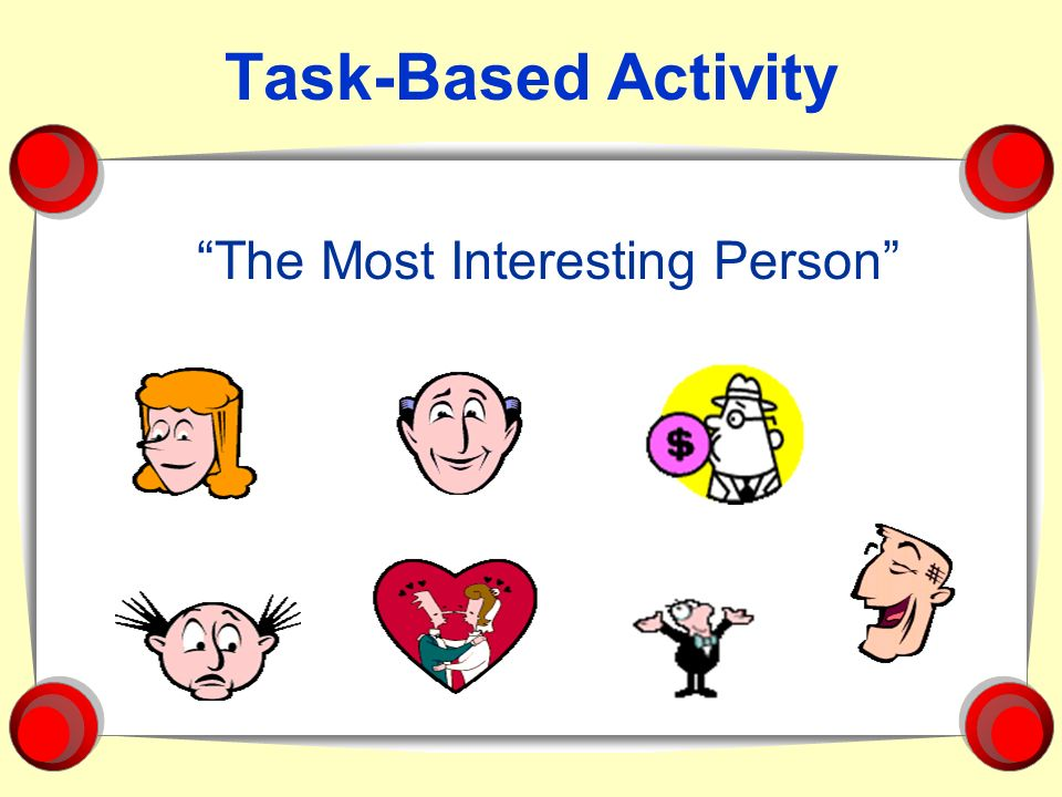 Task-Based Activity The Most Interesting Person
