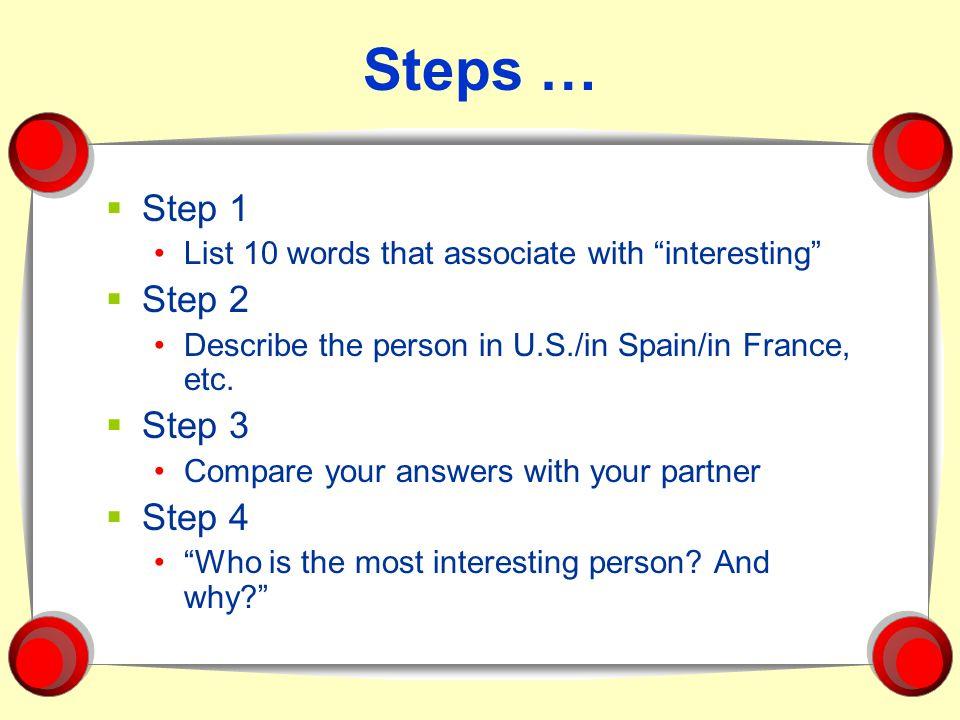 Steps … Step 1 Step 2 Step 3 Step 4