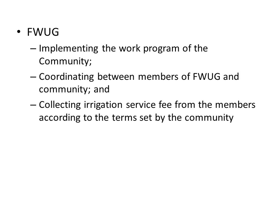 FWUG Implementing the work program of the Community;