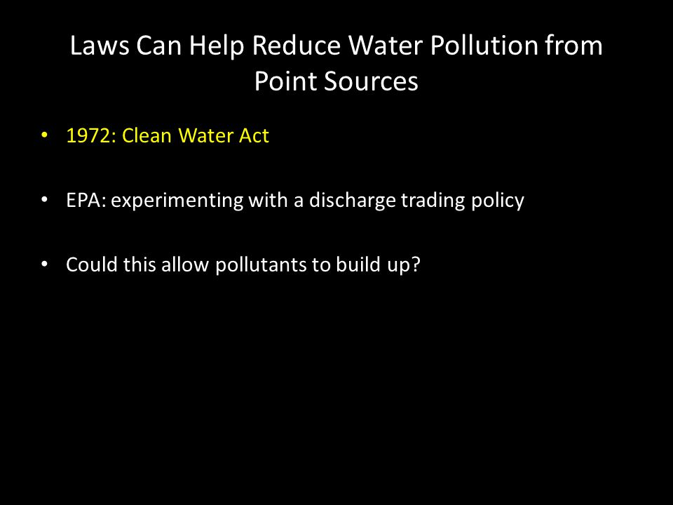 Laws Can Help Reduce Water Pollution from Point Sources