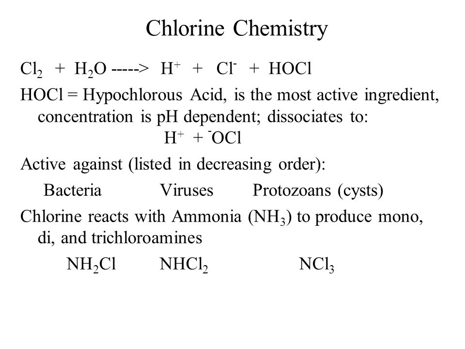 Chlorine Chemistry Cl2 + H2O -----> H+ + Cl- + HOCl