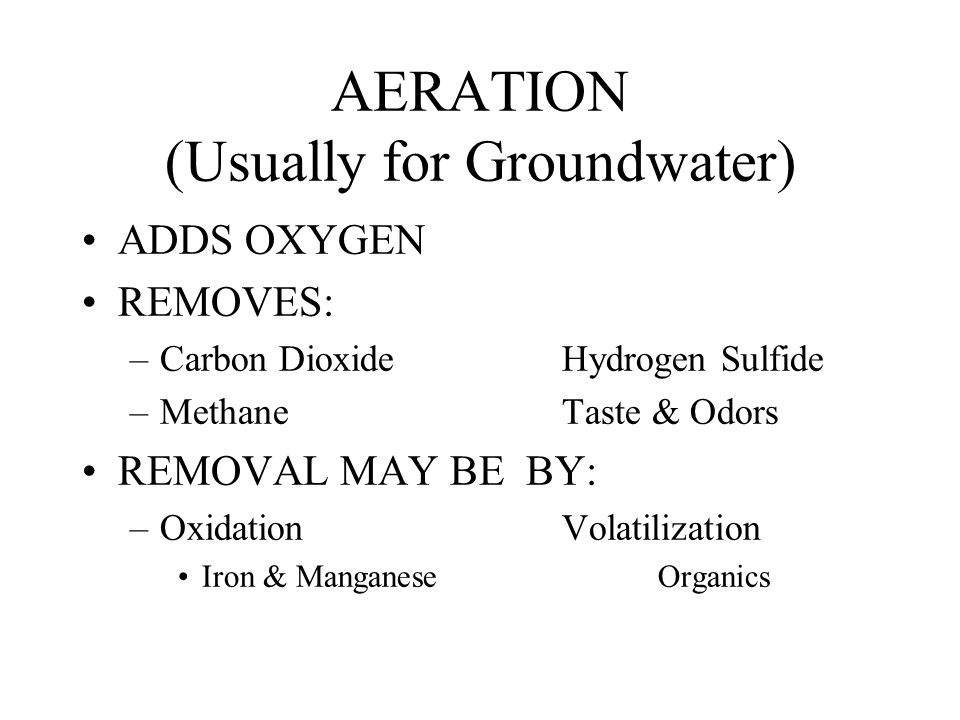 AERATION (Usually for Groundwater)