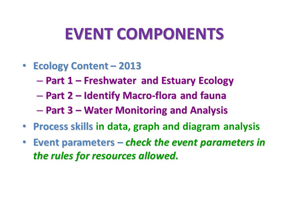EVENT COMPONENTS Ecology Content – 2013