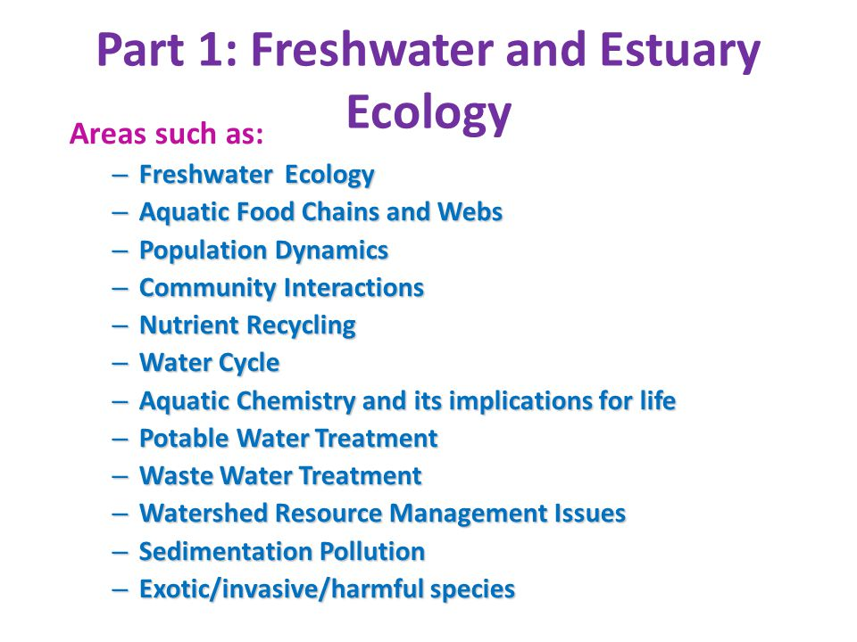 Part 1: Freshwater and Estuary Ecology