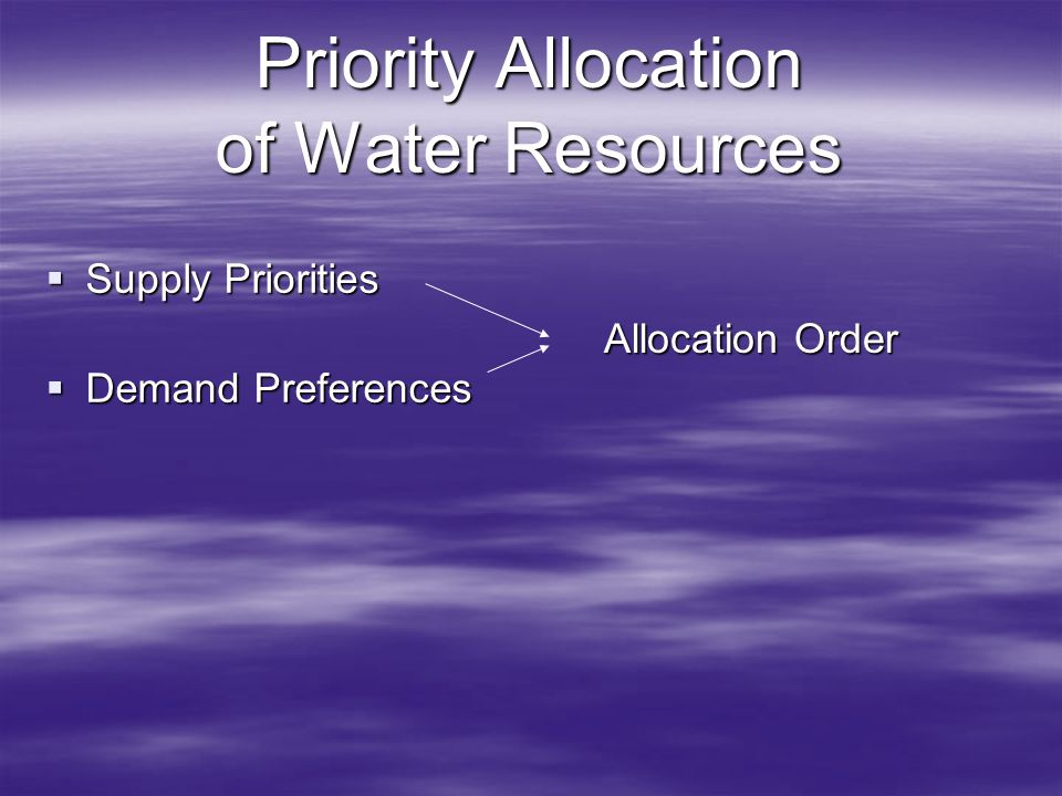 Priority Allocation of Water Resources