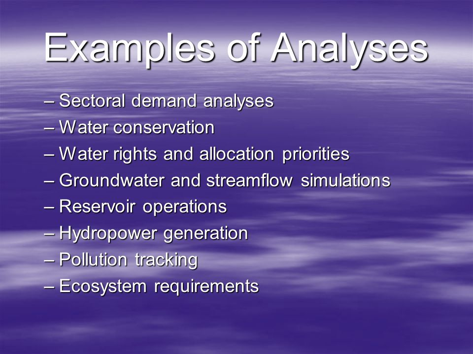 Examples of Analyses Sectoral demand analyses Water conservation