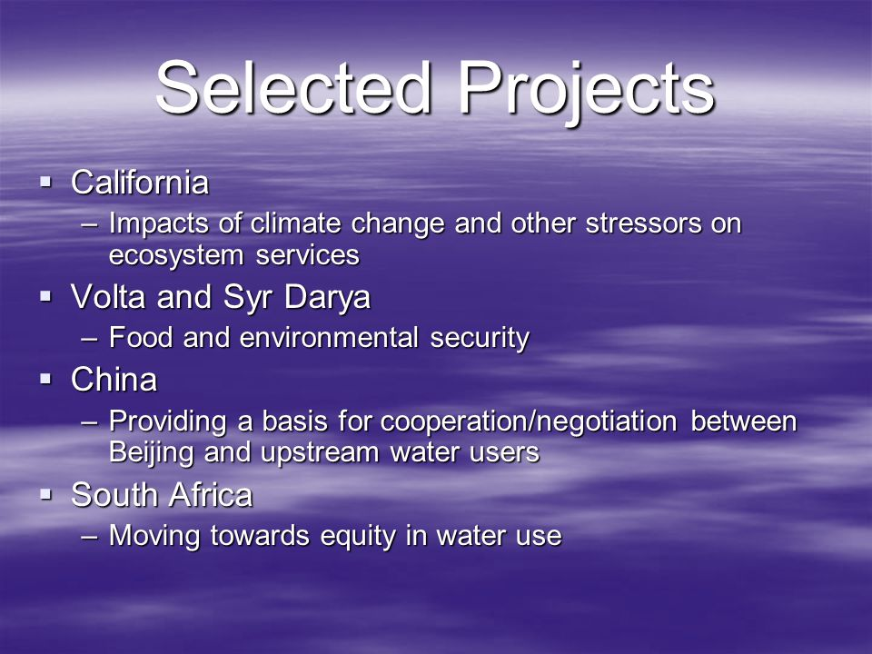 Selected Projects California Volta and Syr Darya China South Africa