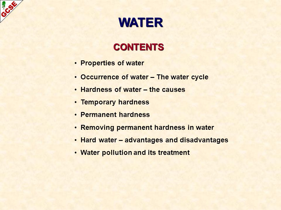 WATER CONTENTS Properties of water