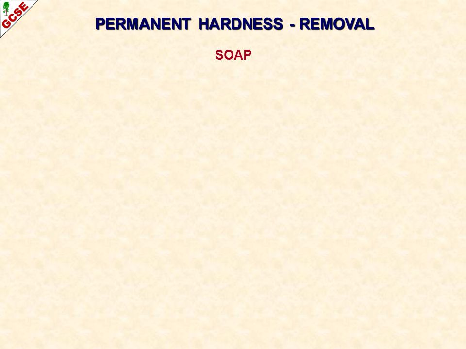PERMANENT HARDNESS - REMOVAL