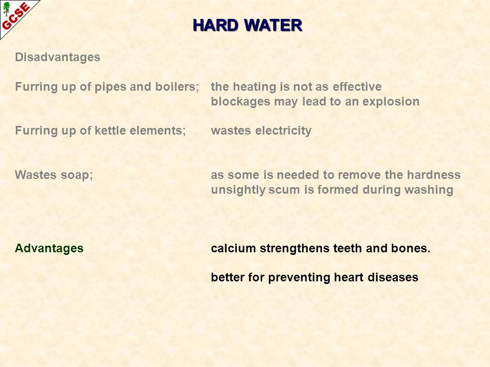 HARD WATER Disadvantages