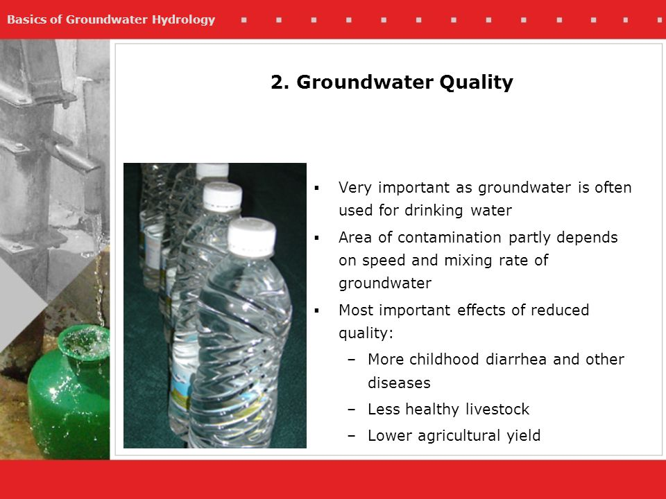 2. Groundwater Quality Very important as groundwater is often used for drinking water.